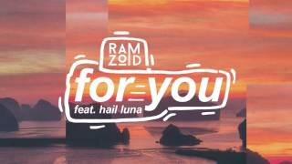 Ramzoid - For You (feat. Hail Luna)