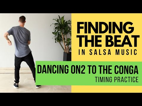 On 2 Salsa Timing Practice - Dancing To The Conga