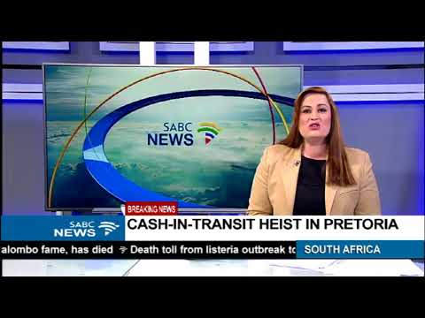 BREAKING NEWS: Another cash in transit heist in Pretoria