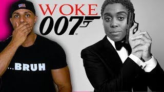007 just got WOKE