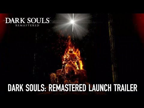 DARK SOULS: REMASTERED Launch Trailer
