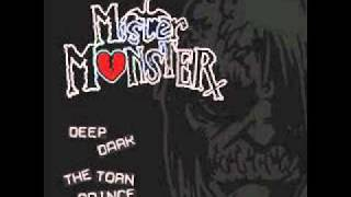 Watch Mister Monster The Torn Prince video