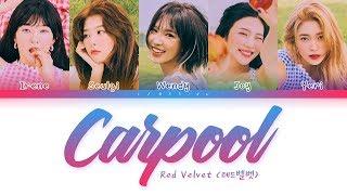 Download Red Velvet - Carpool (레드벨벳 - 카풀) [Color Coded Lyrics/Han/Rom/Eng/가사] Mp3 and Videos