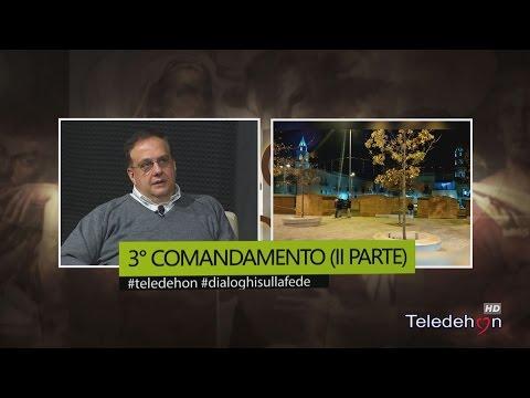 DIALOGHI SULLA FEDE - 3° COMANDAMENTO (II PARTE)