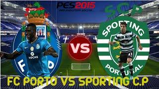 PES 2015 - JOGO DA SEMANA - SPORTING X FC PORTO - PREVISAO DO CLASSICO