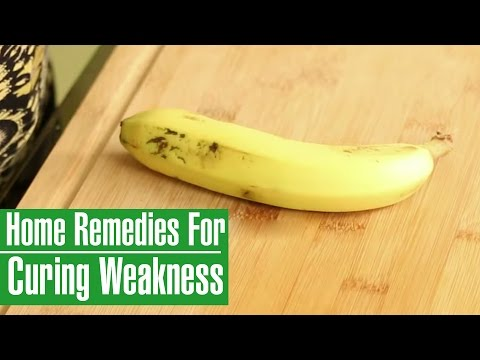 3 Simple Home Remedies To Cure WEAKNESS IN BODY(Asthenia)