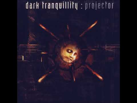 1999 - Dark Tranquillity - Projector FULL ALBUM