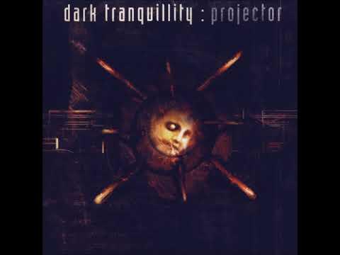 1999 - Dark Tranquillity - Projector FULL ALBUM