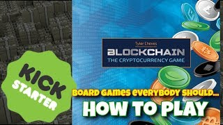 Blockchain: The Cryptocurrency Game (Kickstarter) - How To Play