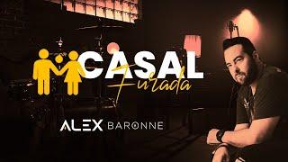 Alex Baronne - CASAL FURADA