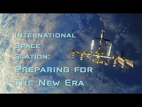 International Space Station: Preparing For The New Era