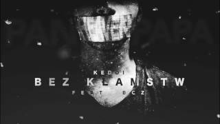 Keddi ft. BCZ - Bez Kłamstw