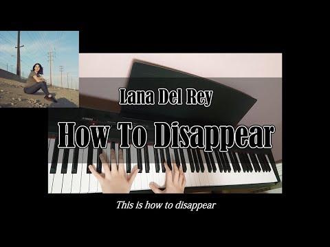 Lana Del Rey - How To Disappear (Piano karaoke)