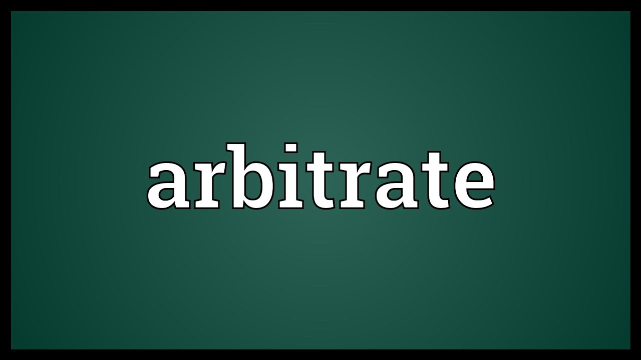 Arbitrate Meaning - YouTube