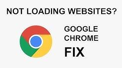 Google Chrome FIX for not loading websites