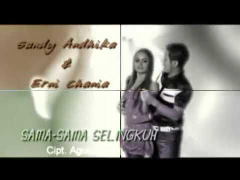 Sama sama selingkuh voc: Sandy Andhika feat Erni chaia