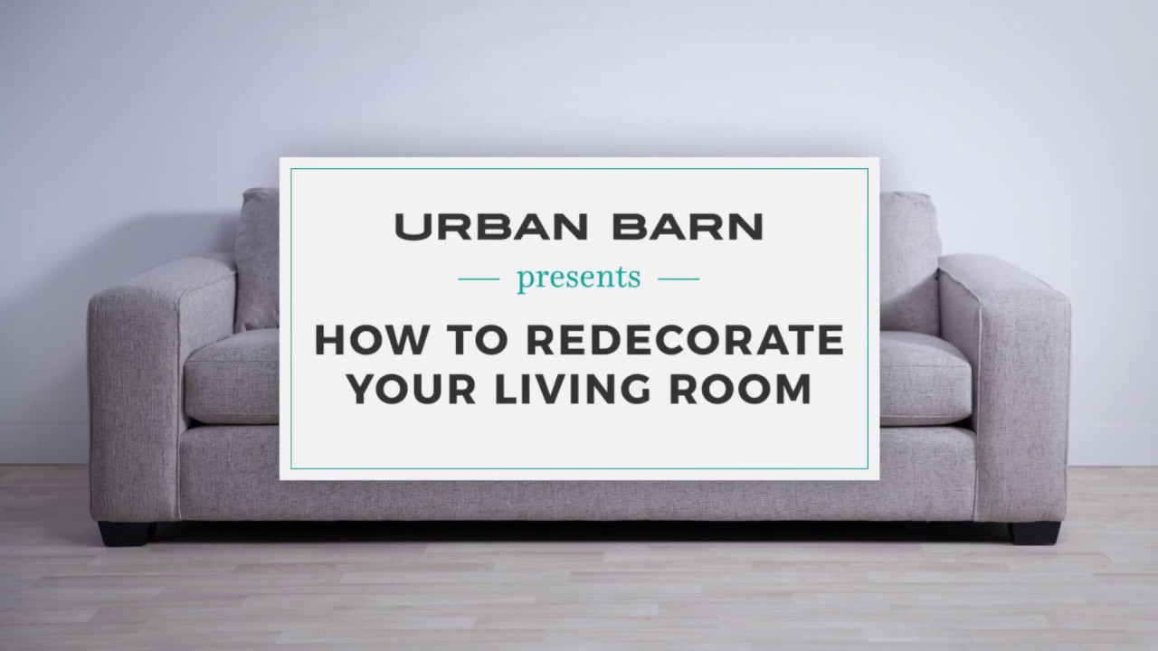 How To Redecorate Your Living Room - YouTube
