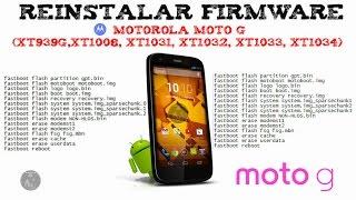 Motorola Moto G: Instalar Firmware Stock xt1032, xt1033, xt1034   Explicación paso a paso