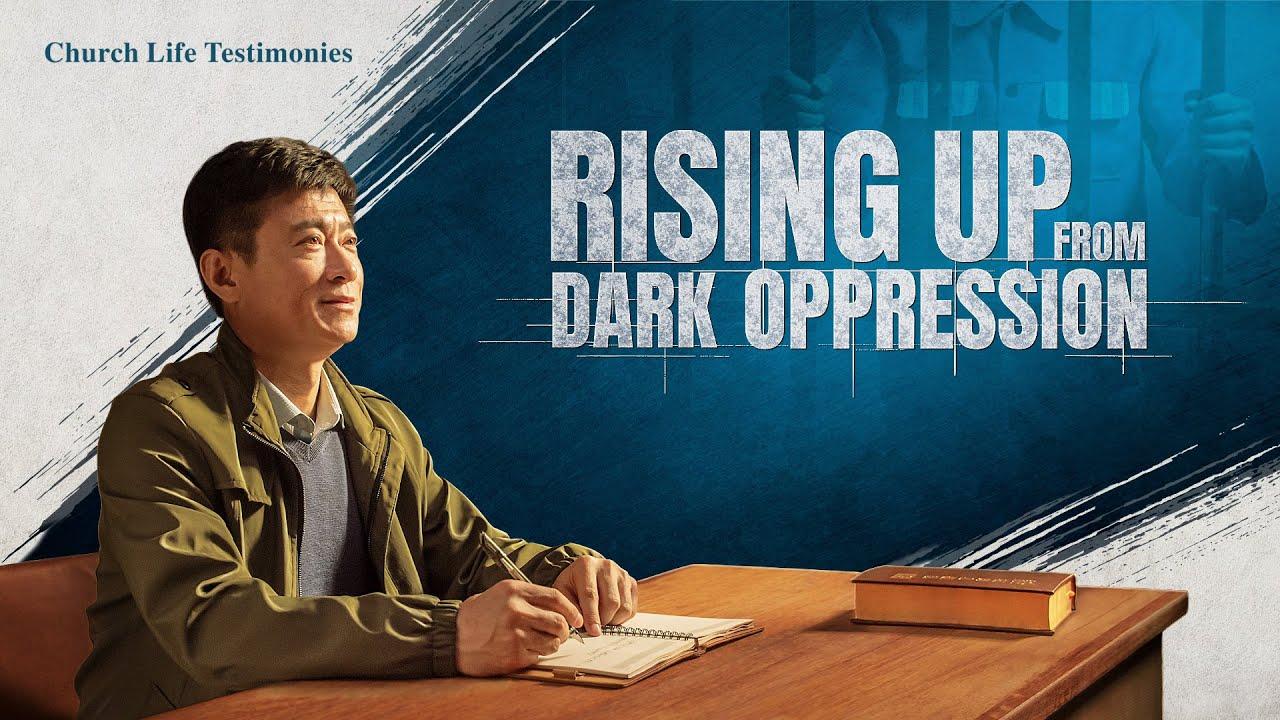 "2020 Christian Testimony Video | ""Rising Up From Dark Oppression"""