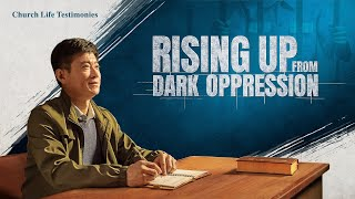 "2020 Christian Testimony Video | ""Rising Up From Dark Oppression"""