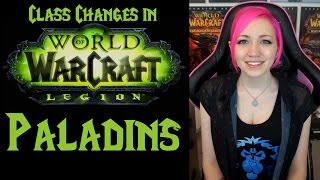 Paladin Changes in 7.0 | Legion Class Series