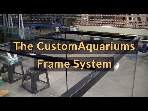Custom Aquariums Frame System