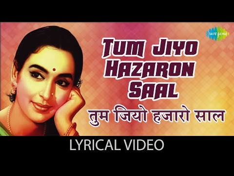 Tum Jiyo Hazaron Saal with lyrics |