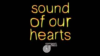 Compact Disco - Sound Of Our Hearts (Nobody Moves Remix)
