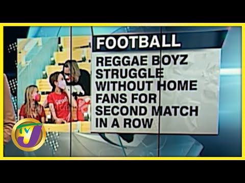 Reggae Boyz Struggles at Home without Fans - Oct 11 2021