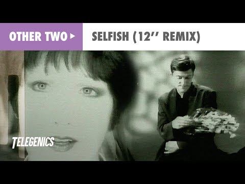The Other Two - Selfish (Original 12'' Remix)