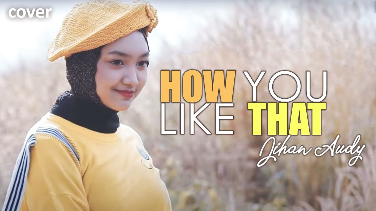 BLACKPINK - 'How You Like That' - JIHAN AUDY | Cover
