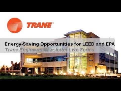 Trane ENL: Energy Saving Strategies For LEED and the Energy Policy Act