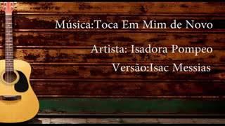 Toca Em Mim De Novo - Isadora Pompeo PLAYBACK