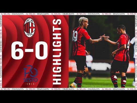 Highlights   AC Milan 6-0 ProSesto   Pre-season 2021/22
