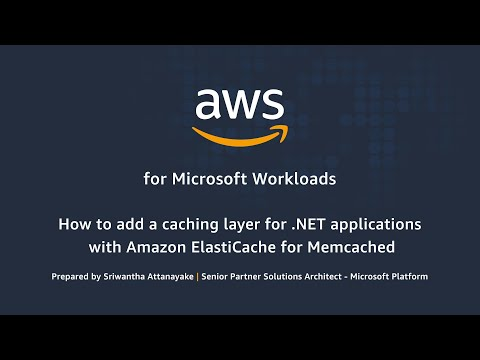 How to add a Caching Layer for .NET Applications with Amazon ElastiCache for Memcached