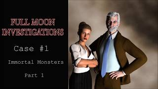 Full Moon Investigations: Case #1 Immortal Monsters