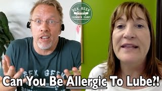 Can You Be Allergic To Lube? - Good Clean Love supports sex educators and Sex Geek Summer Camp 2016