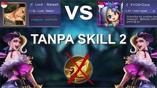 1 VS 1 FANNY GA PAKE SKILL 2 (NATASH VS OURA)