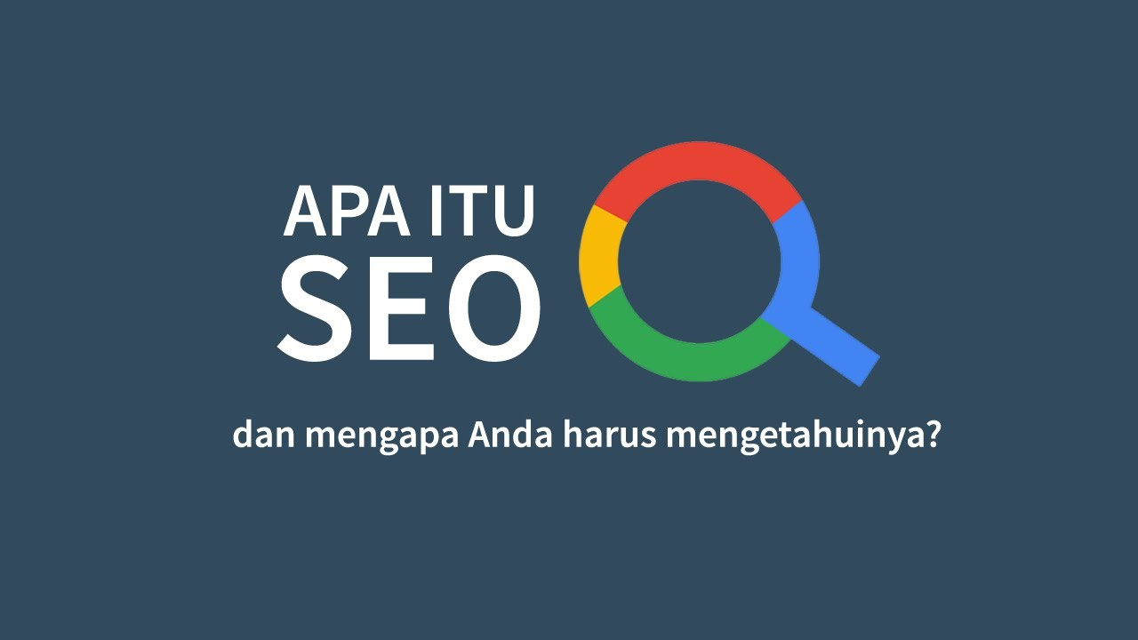 Apa itu SEO? – Search Engine Optimization – Video Illustrasi Tentang SEO