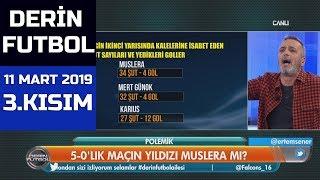 (..) Derin Futbol 11 Mart 2019 Kısım 3/6 - Beyaz TV
