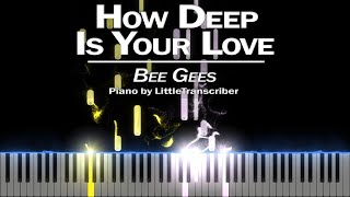 Bee Gees - How Deep Is Your Love (Piano Cover) Tutorial by LittleTranscriber