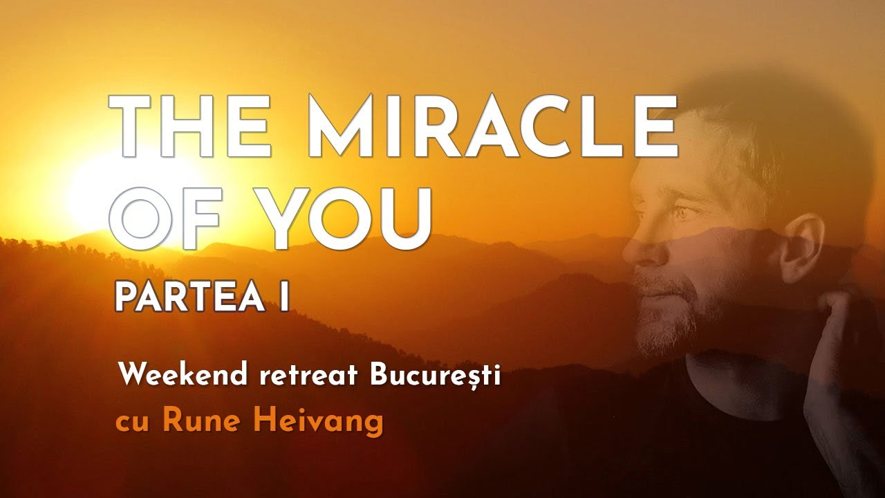 Download THE MIRACLE OF YOU - Weekend Retreat with Rune Heivang  -  Part I