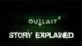 Outlast 2 | Story Explained (100% WHAT HAPPENED)
