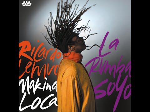 Ricardo Lemvo & Makina Loca - Kari Kuyeye (2014)
