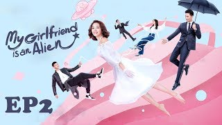 Full【ENG SUB 】My Girlfriend is an Alien EP2 --Starring: Wan Peng, Hsu Thassapak, Wang You Jun