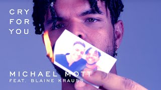 "Michael Mott (feat. Blaine Krauss) - ""Cry For You"" (Music Video)"