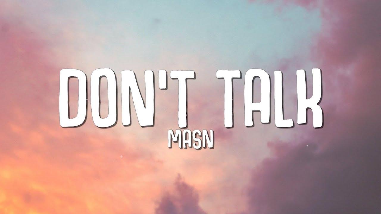 MASN - Don't Talk (Lyrics)