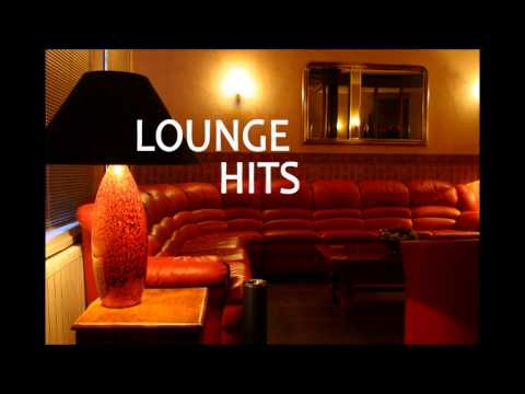 Lounge Hits - The Best of Lounge Music