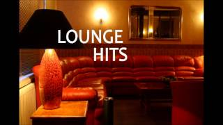 Download Lounge Hits - The Best of Lounge Music Mp3 and Videos