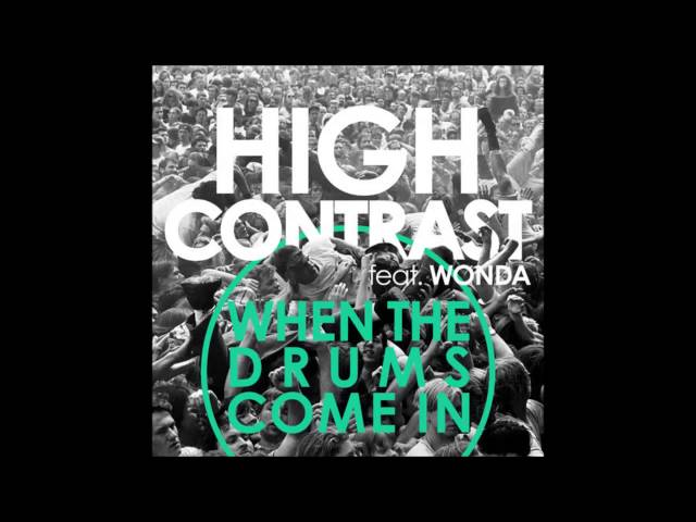 High Contrast Feat Wonda - When The Drums Come In